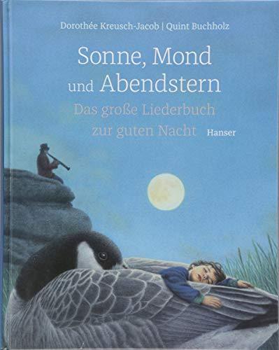 Sonne, Mond und Abendstern: Das große Liederbuch zur guten Nacht