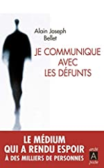Je communique avec les défunts d'Alain joseph Bellet