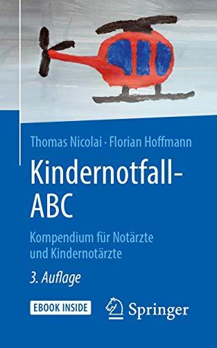 Kindernotfall-ABC: Kompendium für Notärzte und Kindernotärzte