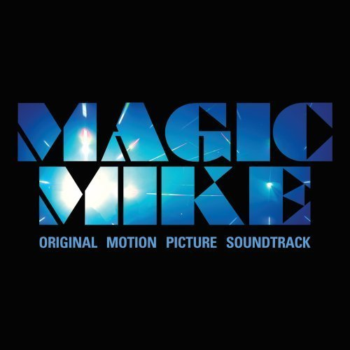 Magic Mike Soundtrack Edition by Various Artists (2012) Audio CD