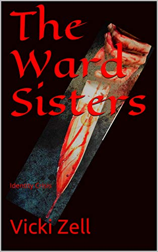 Book: The Ward Sisters - Identity Crisis by Vicki Zell