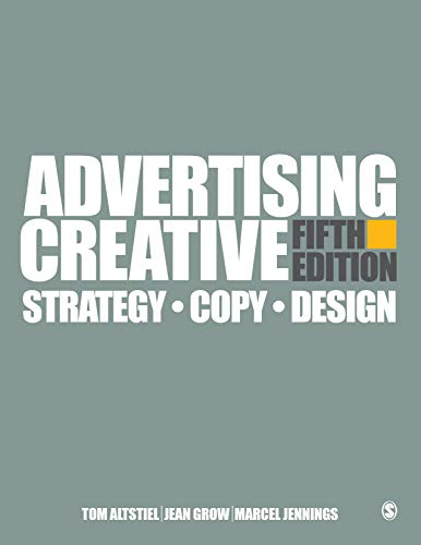 Compare Textbook Prices for Advertising Creative: Strategy, Copy, and Design 5 Edition ISBN 9781506386966 by Altstiel, Tom,Grow, Jean M.,Jennings, Marcel