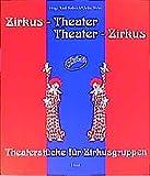 Zirkus-Theater - Theater-Zirkus: Theaterstücke für Zirkusgruppen - Rudi Ballreich