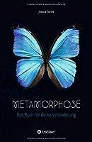 Metamorphose: Das Buch fuer deine Veraenderung