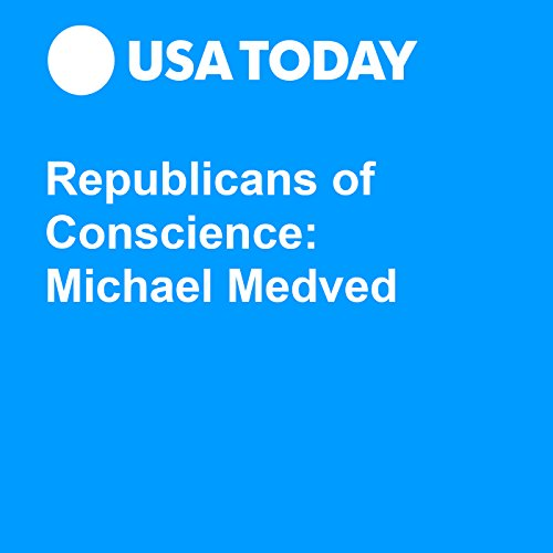 Republicans of Conscience: Michael Medved audiobook cover art