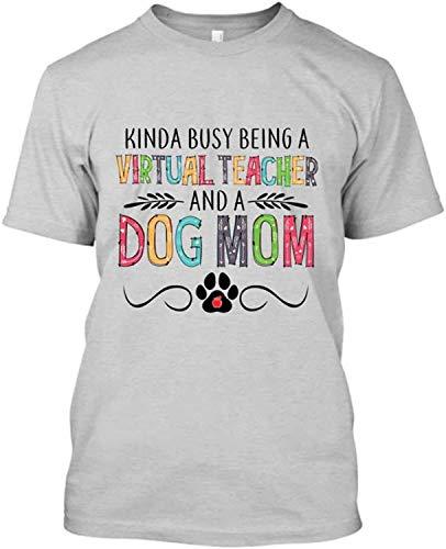 FJUGOOD Interesante Custom T Shirt Hombre's Kinda Busy Being A Virtual Teacher and A Dog Mom Short Sleeve T-Shirt tee