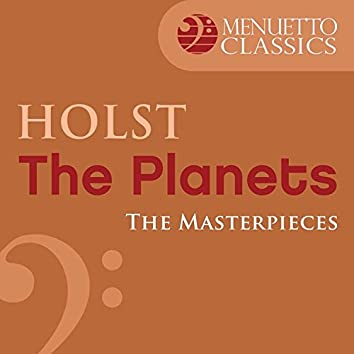 The Masterpieces - Holst: The Planets, Op. 32
