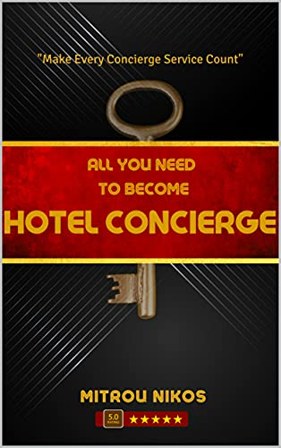 All you need to become HOTEL CONCIERGE: Make every Concierge service count! (English Edition)