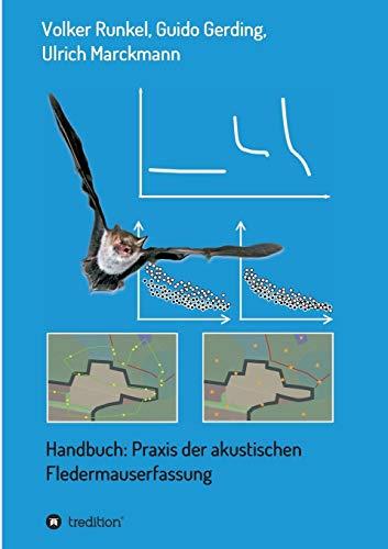 Handbuch: Praxis der akustischen Fledermauserfassung