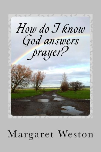 HOW DO I KNOW GOD ANSWERS PRAYER? (How do I know? Book 3)