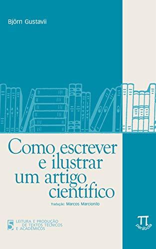 Como escrever e ilustrar um artigo científico (Leitura e produção de textos técnicos e acadêmicos Livro 5)