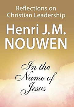 Paperback In the Name of Jesus: Reflections on Christian Leadership Book