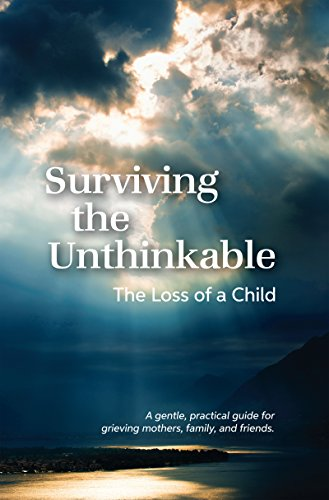 Surviving the Unthinkable: The Loss of a Child