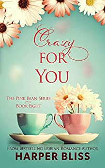 Crazy For You (Pink Bean Series Book 8) by [Harper Bliss]