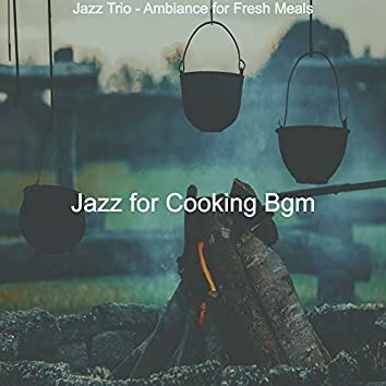 Jazz Trio - Ambiance for Fresh Meals