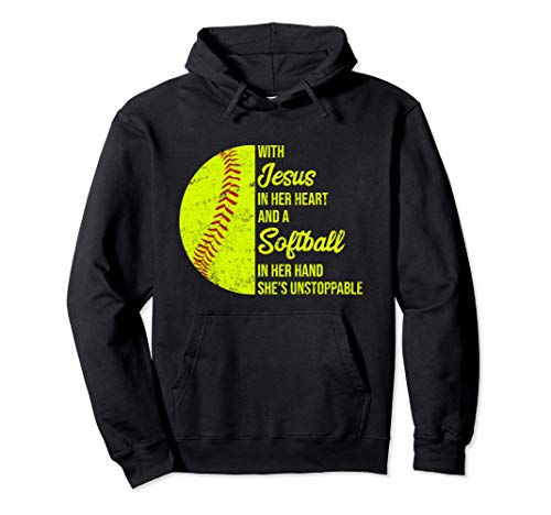 With Jesus In Her Heart A Softball In Her Hand Unstoppable Pullover Hoodie