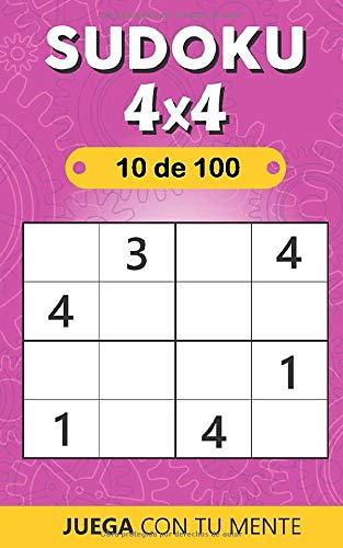 Juega con tu mente: SUDOKU 4x4 - 10 de 100: Colección de 100 diferentes Sudokus 4x4 para Adultos   Fáciles y Avanzados   Ideales para Aumentar la ... Grandes   Soluciones Incluidas al Final