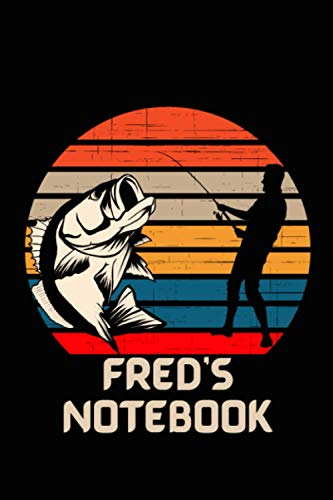 Fred's Personalized Fishing Notebook: Fishing notebook with 110 lined white pages. ( 6 x 9 inches) Great Gift Idea! Personalized for someone named: Fred