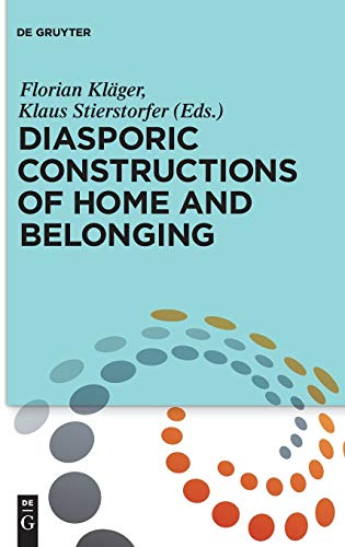 Diasporic Constructions of Home and Belonging