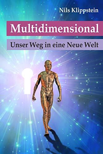 Multidimensional: Unser Weg in eine Neue Welt