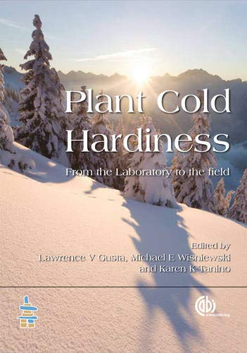 Plant Cold Hardiness: From the Laboratory to the Field