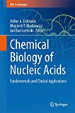 Chemical Biology of Nucleic Acids: Fundamentals and Clinical Applications (RNA Technologies) - Volker A. Erdmann
