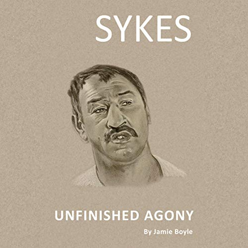 Unfinished Agony: Sykes cover art