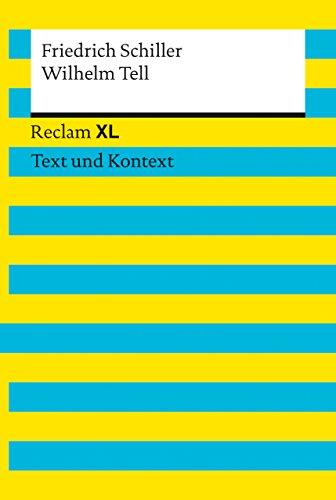 Wilhelm Tell. Textausgabe mit Kommentar und Materialien: Reclam XL – Text und Kontext