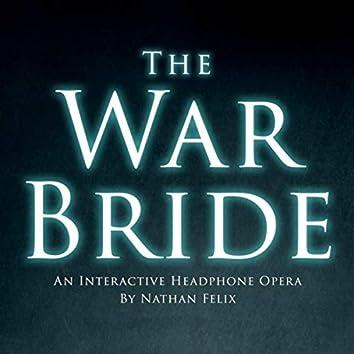 The War Bride (An Interactive Headphone Opera)
