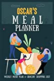 Oscar's Meal Planner - Weekly Menu Plan & Grocery Shopping List: A 52 Week Food Diary - Log to Assist with Meal Prep And Planning For New Year