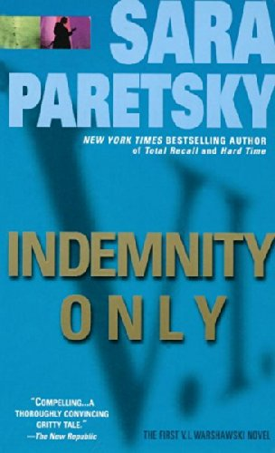 Indemnity Only (V.I. Warshawski Novels) by Paretsky Sara unknown Edition [Paperback(1991)]の詳細を見る