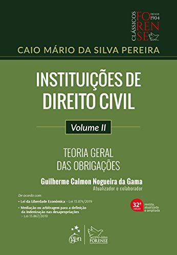 Instituições de Direito Civil: Teoria Geral das Obrigações - Vol. II
