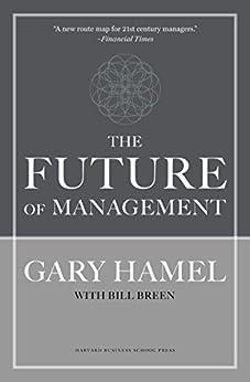 The Future of Management by [Gary Hamel, Bill Breen]