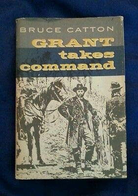 Grant Takes Command by Bruce Catton Vintage 1969 BCE HCDJ Little, Brown