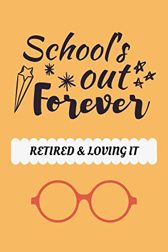 Retired Teacher Gifts: Lined Notebook Journal Diary to Write in for Teacher (Volume 5)