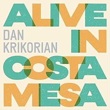 Alive in Costa Mesa
