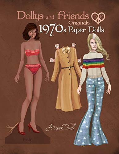 Dollys and Friends Originals 1970s Paper Dolls: Seventies Vintage Fashion Dress Up Paper Doll Collection