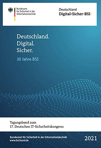 Deutschland. Digital. Sicher.: 30 Jahre BSI (BSI-Tagungsbände)