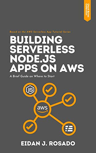 Building Serverless Node.js Apps on AWS: A Brief Guide on Where to Start (English Edition)