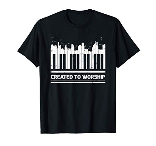 Funny Piano Keyboard Lover Created To Worship Piano T-Shirt