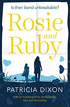 Rosie and Ruby: a heartwarming story about family, love and friendship (Destiny Book 1) by [Patricia Dixon]