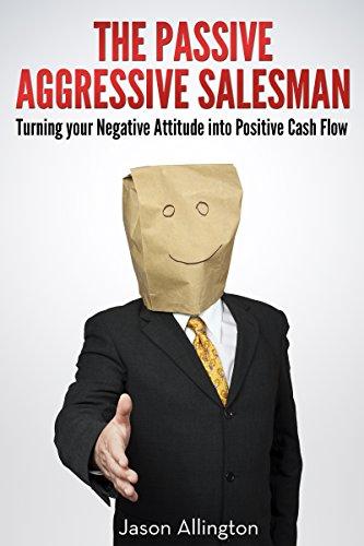 The Passive Aggressive Salesman: A Satire