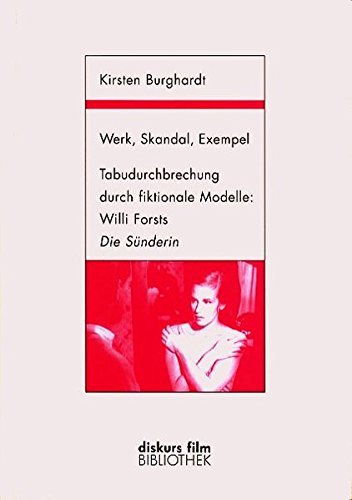 Werk, Skandal, Exempel: Tabudurchbrechung durch fiktionale Modelle: Willi Forsts