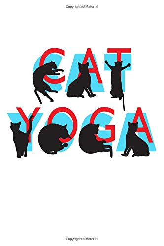 Cat Yoga: Cat Yoga Funny Journal (6 x 9 in) - Take notes, create lists and write down your thoughts and ideas in this Cat Yoga Journal