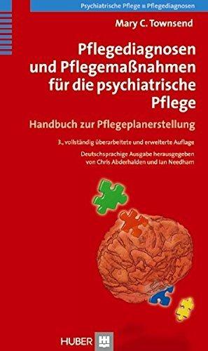 Pflegediagnosen und Pflegemaßnahmen für die psychiatrische Pflege: Handbuch zur Pflegeplanerstellung by Mary C Townsend (2012-06-06)