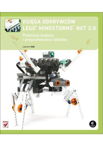Ksiega odkrywców LEGO Mindstorms NXT 2.0.: Podstawy budowy i programowania robotów
