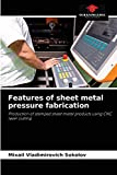 Features of sheet metal pressure fabrication: Production of stamped sheet metal products using CNC laser cutting