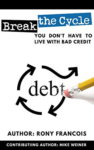 Break the Cycle: You Don't Have to Live with Bad Credit (English Edition)