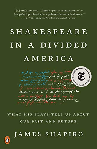 Amazon.com: Shakespeare In A Divided America: What His Plays Tell Us About  Our Past And Future EBook: Shapiro, James: Kindle Store