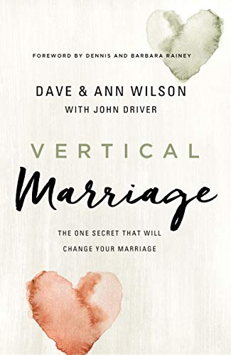Compare Textbook Prices for Vertical Marriage: The One Secret That Will Change Your Marriage  ISBN 9780310352143 by Wilson, Dave,Wilson, Ann,Dennis and Barbara Rainey,Driver, John